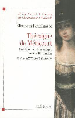 Theroigne de Mericourt  by  Élisabeth Roudinesco
