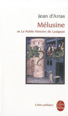 Mélusine ou La Noble Histoire de Lusignan Jean dArras