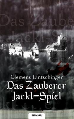 Das Zauberer Jackl-Spiel Clemens Dr Lintschinger