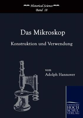 Das Mikroskop  by  Adolph Hannover