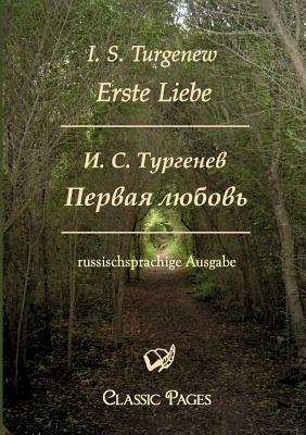 Erste Liebe/Pervaja Ljubov Ivan Turgenev