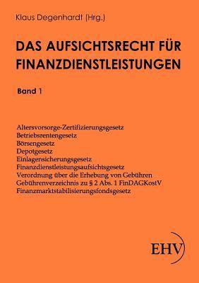 Das Aufsichtsrecht Fur Finanzdienstleistungen  by  Klaus Degenhardt