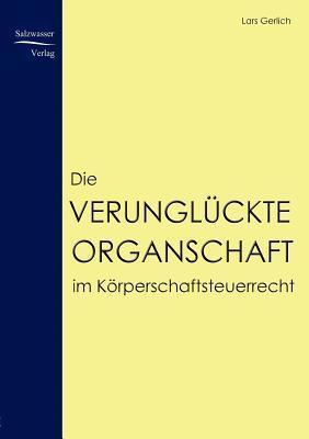 Die Verungluckte Organschaft Im Korperschaftsteuerrecht Lars Gerlich