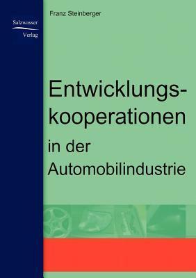 Entwicklungskooperationen in Der Automobilindustrie Franz Steinberger