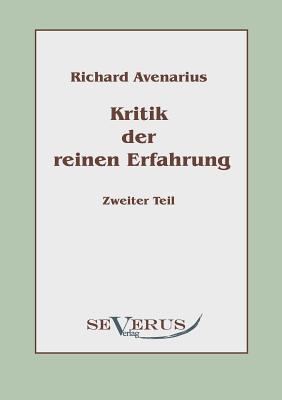 Kritik Der Reinen Erfahrung, Zweiter Teil  by  Richard Avenarius