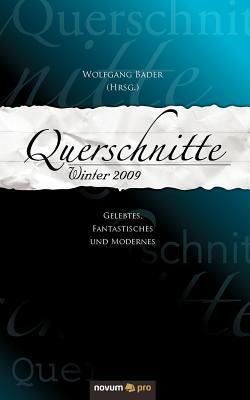 Querschnitte Winter 2009  by  Wolfgang Ing Bader