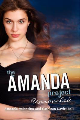 Unraveled (The Amanda Project, #4) Amanda Valentino