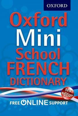 Oxford Mini School French Dictionary. Oxford University Press