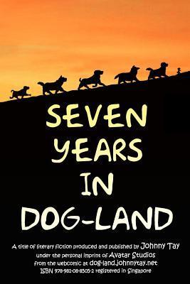 Seven Years in Dog-Land  by  Johnny Tay