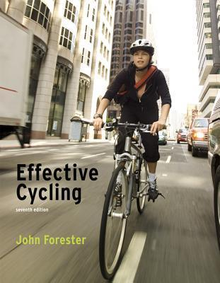 Effective Cycling  by  John Forester