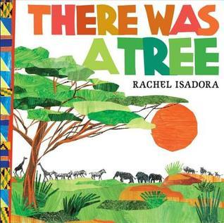 There Was a Tree Rachel Isadora