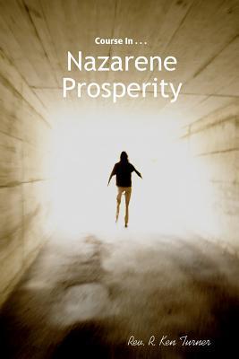 Course in Nazarene Prosperity R. Ken Turner