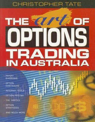 The Art Of Options Trading In Australia Christopher Tate