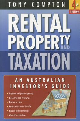 Rental Property and Taxation: An Australian Investors Guide  by  Tony Compton
