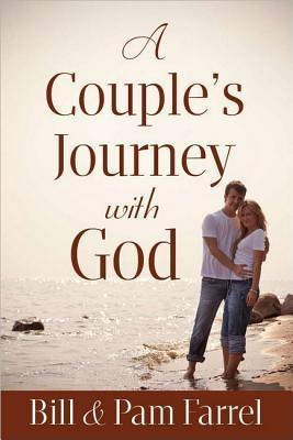 A Couples Journey with God Bill Farrel