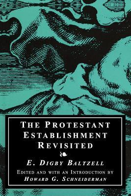 The Protestant Establishment Revisited E. Digby Baltzell