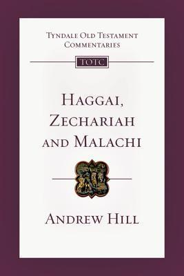 Haggai, Zechariah, Malachi: An Introduction and Commentary  by  Andrew Hill