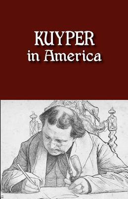 Kuyper In America Abraham Kuyper