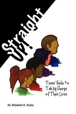 Straight Up!  by  Elizabeth D. Taylor