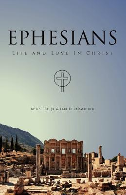 Ephesians, Life and Love in Christ Richard S. Beal