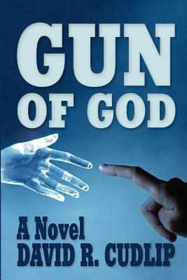Gun of God David R. Cudlip