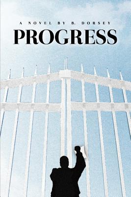 Progress  by  B. Dorsey