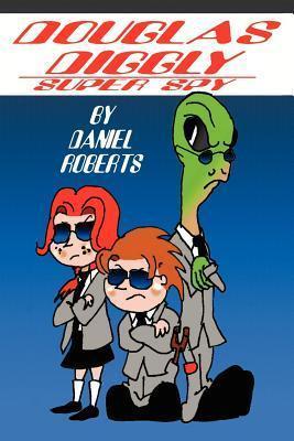 Douglas Diggly Super Spy Daniel Roberts