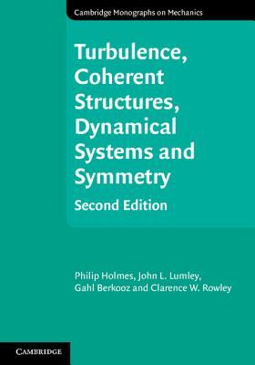 Turbulence, Coherent Structures, Dynamical Systems and Symmetry Philip Holmes