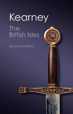 The British Isles: A History of Four Nations  by  Hugh Kearney