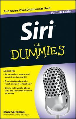 Siri for Dummies, Portable Edition  by  Marc Saltzman