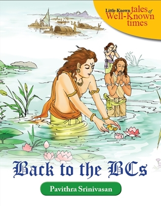 Back to the BCs (Little-Known Tales of Well-Known Times, #1) Pavithra Srinivasan