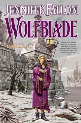 Wolfblade: Book Four of the Hythrun Chronicles Jennifer Fallon
