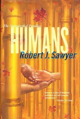 Humans  by  Robert J. Sawyer