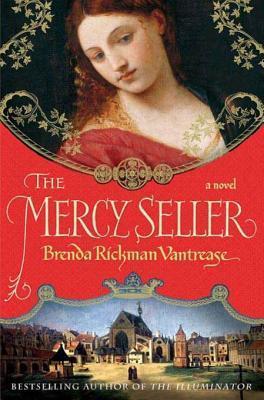 The Mercy Seller (The Illuminator, #2) Brenda Rickman Vantrease