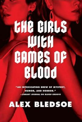The Girls with Games of Blood  by  Alex Bledsoe