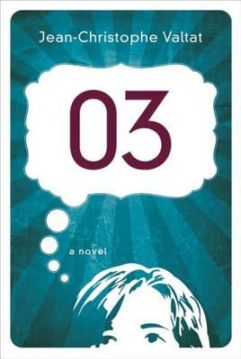 03: A Novel Jean-Christophe Valtat