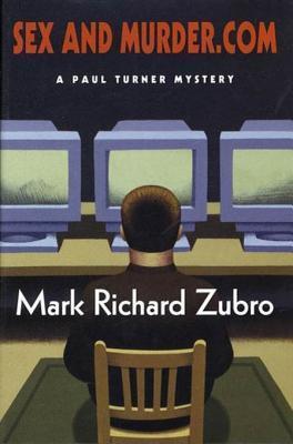 Sex and Murder.com: A Paul Turner Mystery Mark Richard Zubro