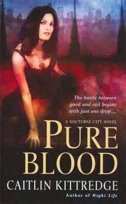 Pure Blood (Nocturne City #2)  by  Caitlin Kittredge