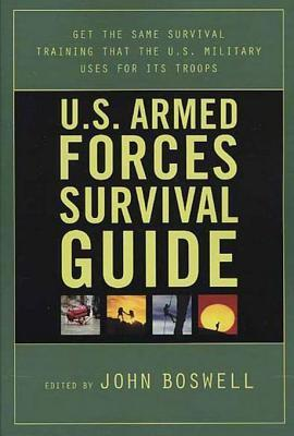 U.S. Armed Forces Survival Guide John  Boswell
