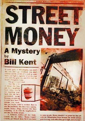 Street Money: A Mystery  by  Bill Kent