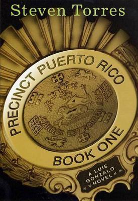 Precinct Puerto Rico (Luis Gonzalo, #1) Steven Torres