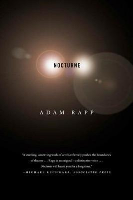 Nocturne: A Play  by  Adam Rapp