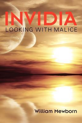 Invidia: Looking with Malice  by  William Mewborn