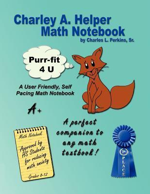 Charley A. Helper: Math Notebook  by  Charles L. Perkins Sr