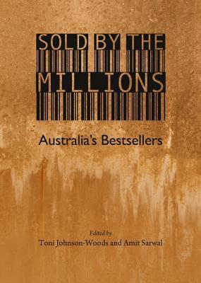 Sold the Millions: Australias Bestsellers by Toni Johnson-Woods