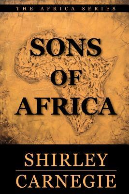 Sons of Africa  by  Shirley Carnegie