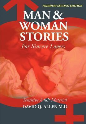 Man and Woman Stories for Sincere Lovers  by  David Q. Allen
