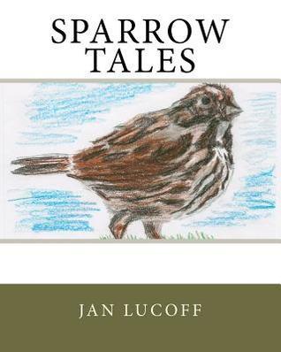 Sparrow Tales Jan Lucoff