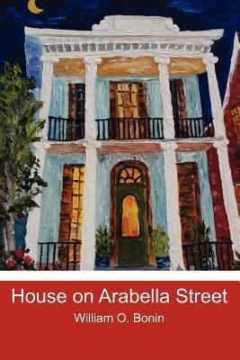 House on Arabella Street William O. Bonin