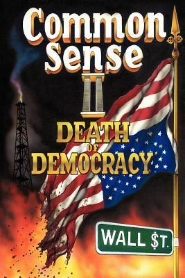 Common Sense II: Death of Democracy  by  Greg Frank